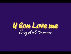 U Gon Love Me – Lyric Video