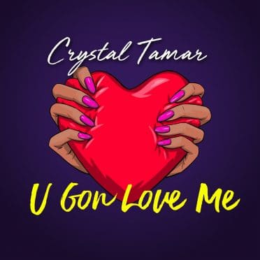 U Gon Love Me - Crystal Tamar