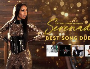 Crystal Tamar presents Serenade Best Song Duets with Shameika Rhymes