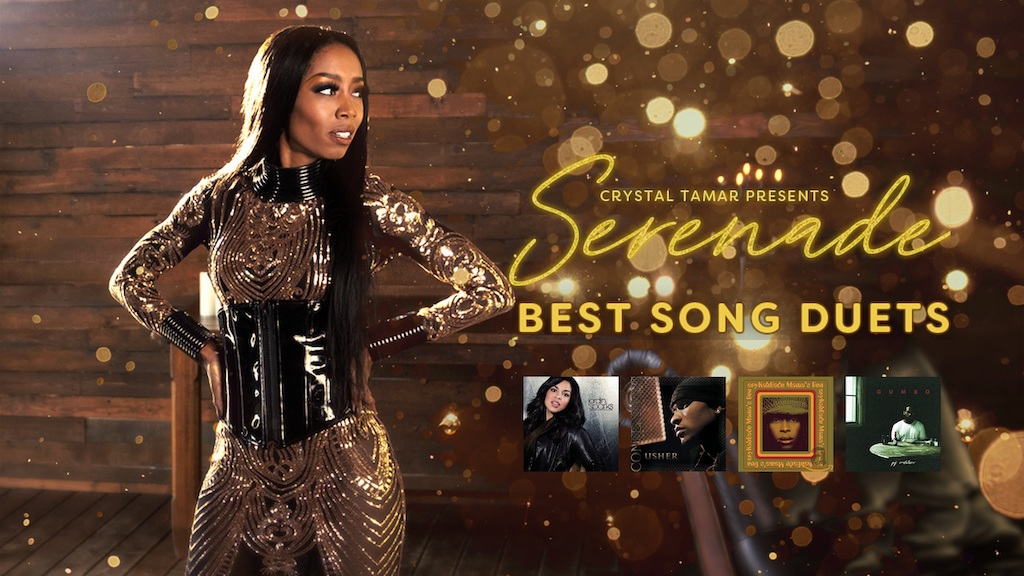 Crystal Tamar presents Serenade: Best Song Duets. Featuring No Air (Jordin Sparks and Chris Brown), My Boo (Usher and Alicia Keys), In Love With You (Erykah Badu and Stephen Marley), and How Deep Is Your Love (PJ Morton and Yebba).)